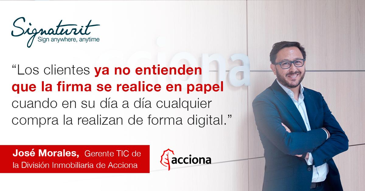 Firma Electrónica_Entrevista con José Morales, Gerente TIC de la División Inmobiliaria de Acciona