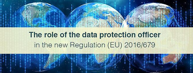 EN_B_The role of the data protection officer in the new Regulation (EU) 2016679.jpg