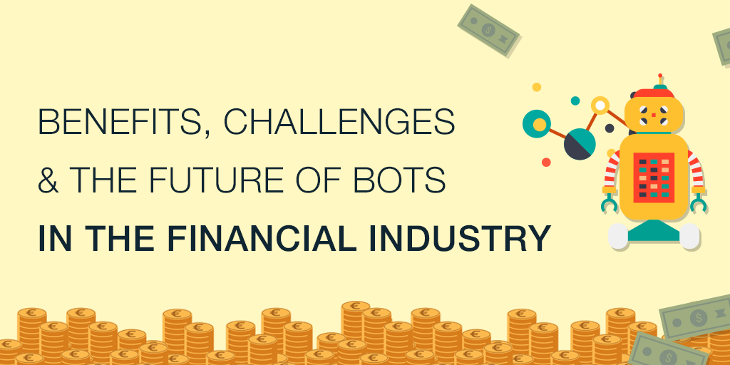 EN_B_The use of bots in the financial industry advantages and challenges.png