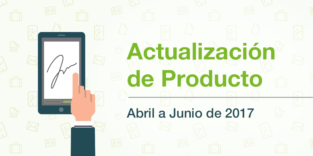 ES_Actualizacion_de_Producto_Signaturit_Abril_a_Junio_2017.png
