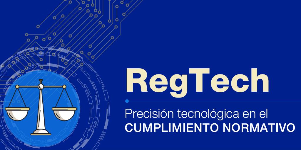 ES_B_RegTech_tecnologia al servicio del cumplimiento normativo.png