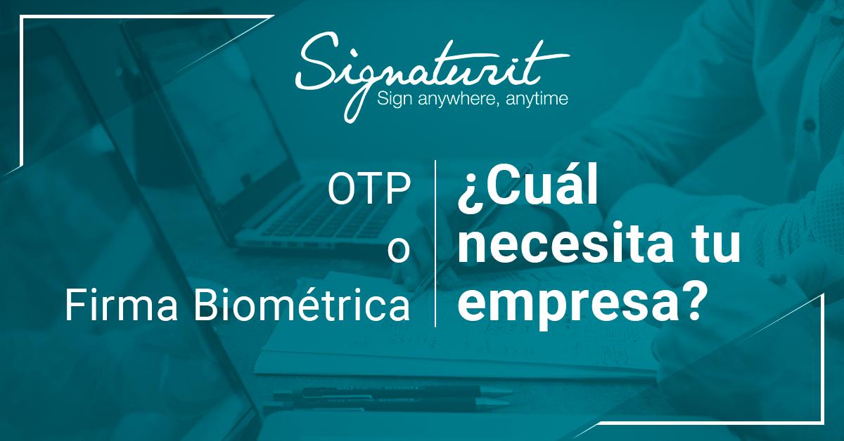 firma biométrica_otp_firmas electrónicas