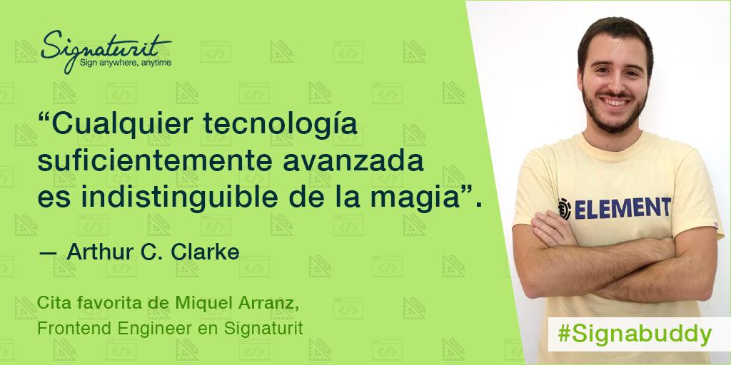Signabuddies: Miquel Arranz, Frontend Engineer en Signaturit