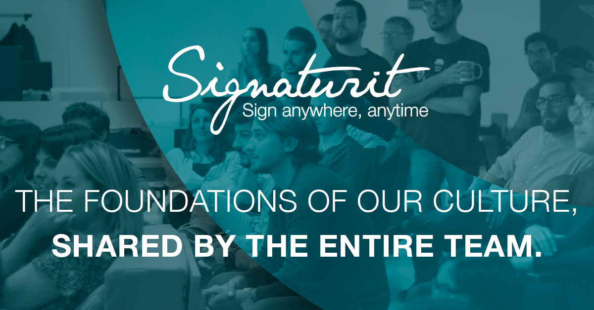 Signaturit's Core Values are shared by the entire team.