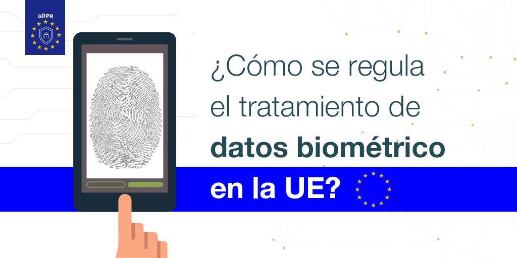 datos_biometricos_Reglamento_Protección_de_Datos_UE