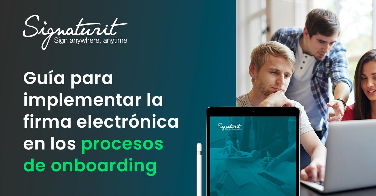 la firma electrónica en tu proceso de onboarding