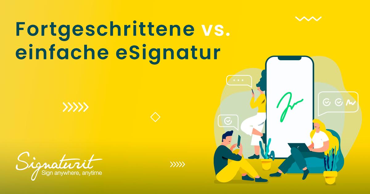 fortgeschrittene_vs_einfach_esignatur_blog_signaturit